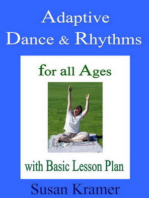 Description: Description: Description: Description: Description: Adaptive Dance and Rhythms by Susan Kramer