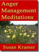 Anger Management Meditations by Susan Kramer