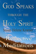 God Speaks through the Holy Spirit - Reflective Meditations by Susan Kramer