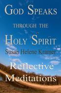 Description: God Speaks through the Holy Spirit - Reflective Meditations by Susan Kramer