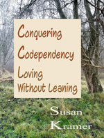 Conquering Codependency, Stress and Anger for Kids Teens Adults by Susan Kramer