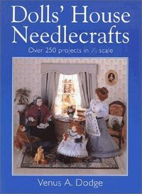 Description: Description: Dolls' House Needlecrafts by Venus A. Dodge