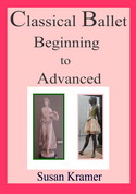 Description: Classical Ballet Beginning to Advanced by Susan Kramer
