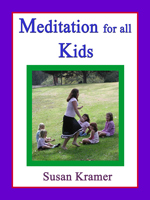 Description: Meditation for all Kids by Susan Kramer