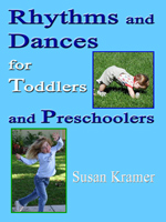 Rhythms and Dances for Toddlers and Preschoolers by Susan Kramer