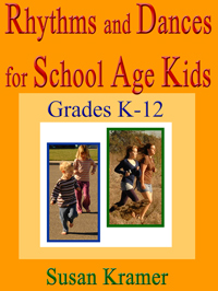 Rhythms and Dances for School Age Kids by Susan Kramer