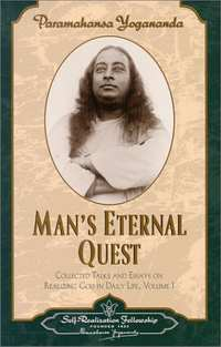 Man's Eternal Quest by Paramahansa Yogananda