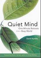 Quiet Mind - One-Minute Retreats from a Busy World by David Kundtz