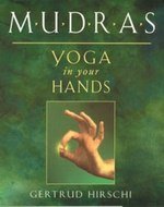 Mudras - Yoga in your Hands by Gertrud Hirschi