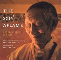 The Soul Aflame - A Modern Book of Hours
