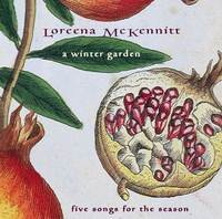 Loreena McKennitt - A Winter Garden (5 Songs for the Season)