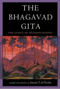 The Bhagavad Gita translated by Antonio T. de Nicolas