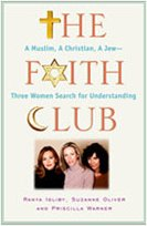 The Faith Club: A Muslim, A Christian, A Jew by Ranya Idliby, Suzanne Oliver and Priscilla Warner
