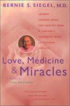 Love, Medicine and Miracles by Bernie S. Siegel, M.D.