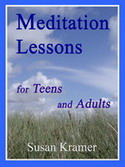 <b>Meditation Lessons for Teens and Adults</b>