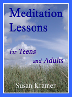 Description: Description: Description: Description: Description: Description: Description: Meditation Lessons for Teens and Adults by Susan Kramer