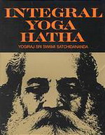Integral Yoga Hatha by Sri Swami Satchidananda