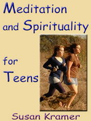 Description: Description: Description: Meditation and Spirituality for Teens by Susan Kramer