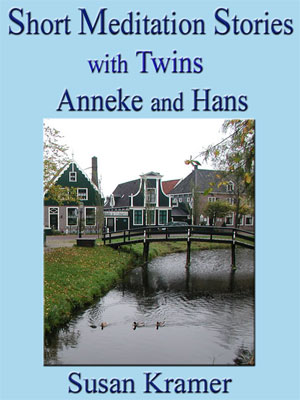 Description: Short Meditation Stories with Twins Anneke and Hans by Susan Kramer