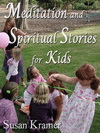 <b>Meditation and Spiritual Stories for Kids</b>