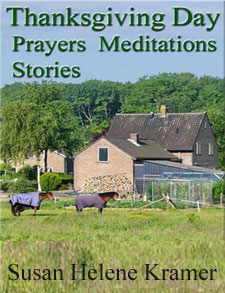 Thanksgiving Day Prayers, Meditations, Stories by Susan Helene Kramer
