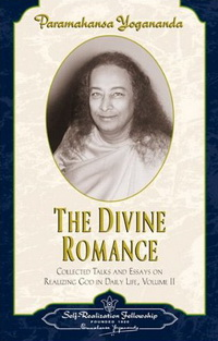 The Divine Romance by Paramahansa Yogananda
