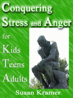 Conquering Stress and Anger for Kids, Teens, Adults by Susan Kramer