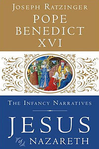<i>Jesus of Nazareth � Infancy Narratives</i> by Pope Benedict XVI