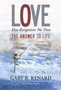 Love Has Forgotten No One by Gary R. Renard