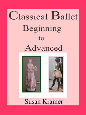 Description: Description: Description: Description: Description: Description: Description: Classical Ballet Beginning to Advanced by Susan Kramer