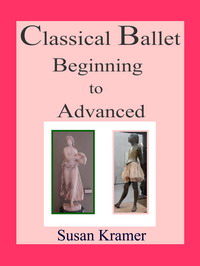 Description: Description: Description: Description: Description: Description: Description: Description: Description: Description: Description: Description: Description: Classical Ballet Beginning to Advanced by Susan Kramer