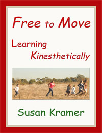 Free to Move, Learning Kinesthetically by Susan Kramer