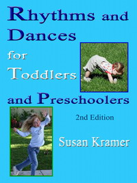 Rhythms and Dances for Toddlers and Preschoolers 2nd Edition by Susan Kramer