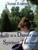<b>Life as a Dancer and Spiritual Teacher</b>