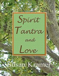 Spirit Tantra and Love by Susan Kramer