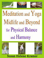 Meditation and Yoga Midlife and Beyond for Physical Balance and Harmony by Susan Kramer