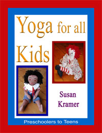 Yoga for all Kids, Preschoolers to Teens by Susan Kramer